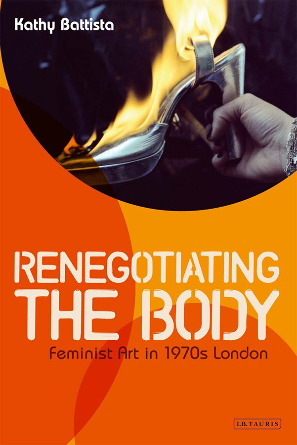 Renegotiating the Body: Feminist Art in  1970s London