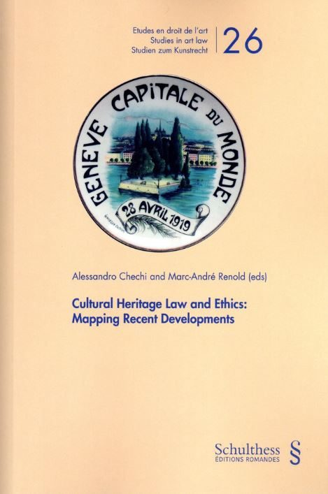 Cultural Heritage Law and Ethics: Mapping Recent Developments